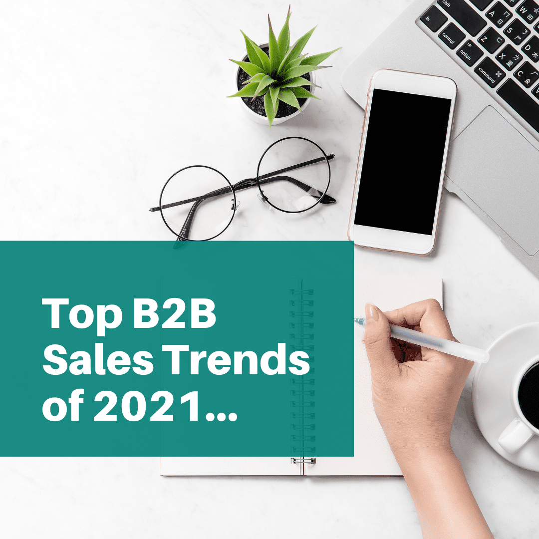 Top B2B Sales Trends of 2021 for Ethical Businesses